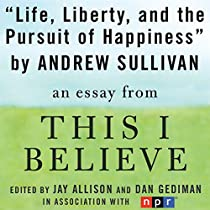 life liberty and the pursuit of happiness essays