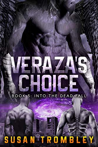 Veraza's Choice (Into the Dead Fall Book 5)