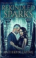 Rekindled Sparks: Premium Hardcover Edition