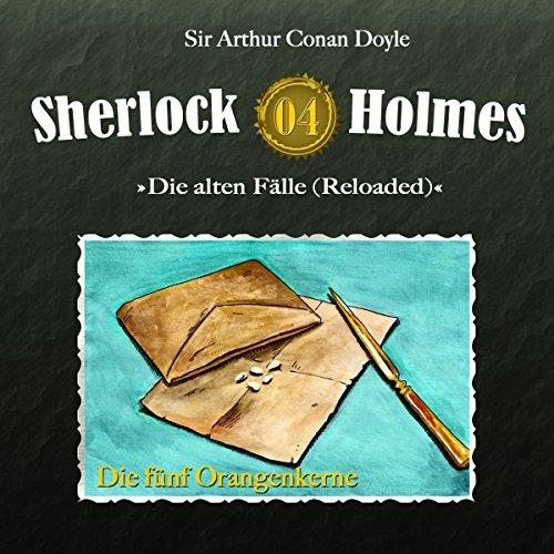 Die fünf Orangenkerne Sherlock Holmes - Die alten Fälle 4 [Reloaded]) Titelbild