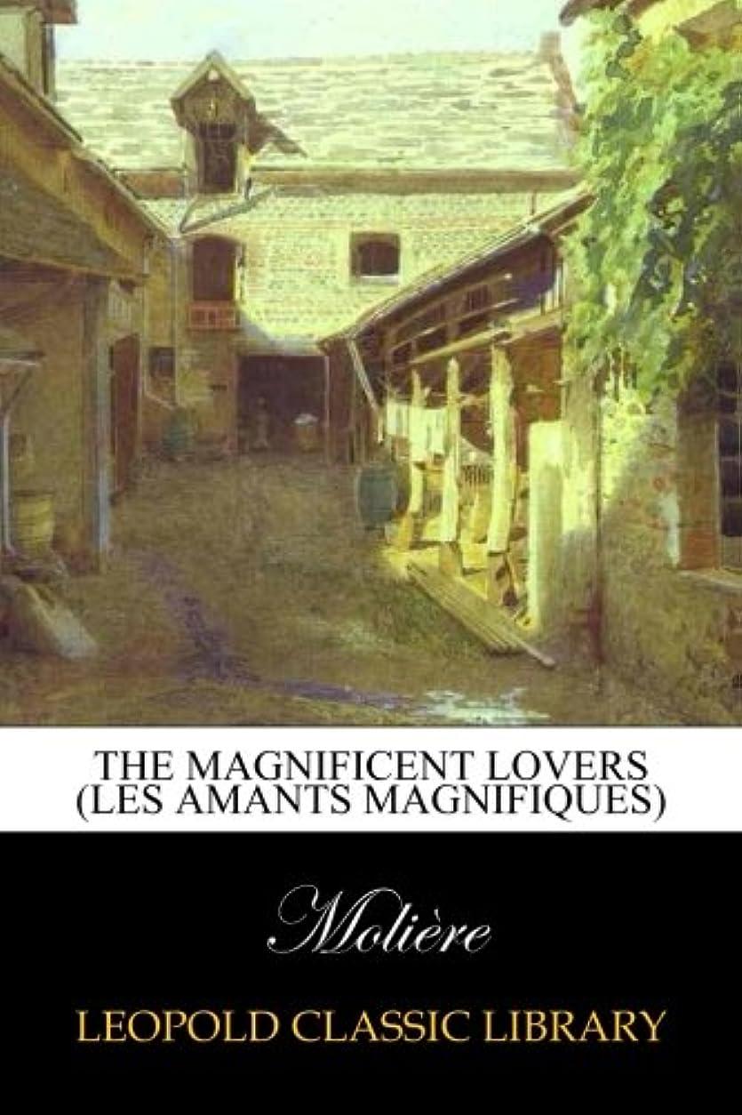 馬鹿出発する単位The Magnificent Lovers (Les Amants magnifiques)