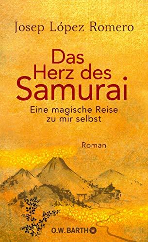Das Herz des Samurai: Eine magische Reise zu mir selbst