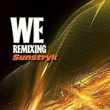 WE Remixing Sunstryk