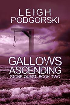 Gallows Ascending (Stone Quest Book 2) by [Leigh Podgorski]