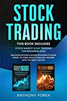 Stock Trading: 2 Books in 1: Stock Market and Day Trading for Beginners 2020. Discover Options and Swing Strategies to Make Money at Home. Boost your Daily Income with the Right Tactics