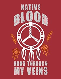 Notebook Journal: Native Blood Runs Through My Veins, Wide Ruled Notebook - 202 Pages, 7.44 X 9.69