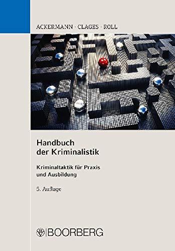 Handbuch der Kriminalistik: Kriminaltaktik für Praxis und Ausbildung
