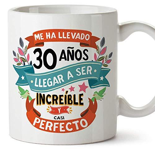 MUGFFINS Taza 30 Cumpleaños -Me ha llevado 30 años llegar a ser increíble y casi perfecto - Regalos Desayuno Feliz Cumpleaños