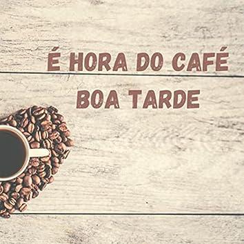 É Hora do Café Boa Tarde (feat. Zeth Moralis)