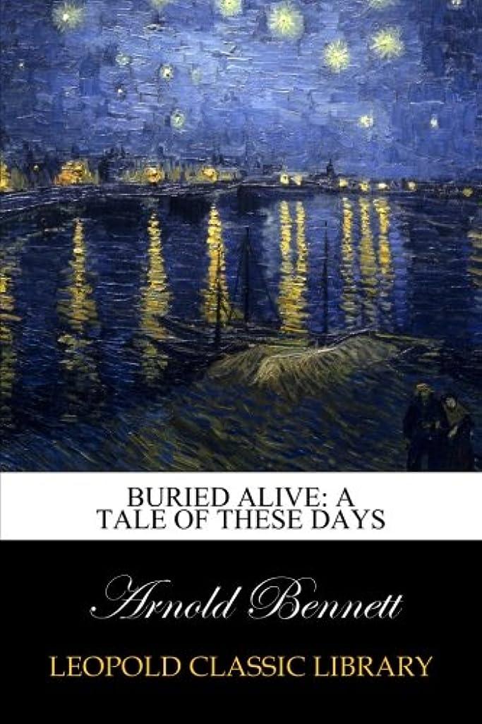 支店チチカカ湖アピールBuried Alive: A Tale of These Days