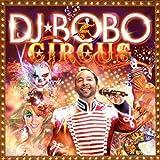 Songtexte von DJ BoBo - Circus