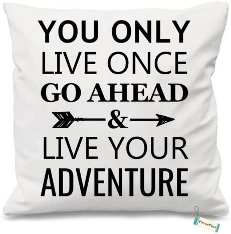 FavorPlus Pillowcase You Only Live Once Go Ahead and Live Your Adventure Adventure Square Sofa product image