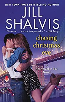 Chasing Christmas Eve: A Heartbreaker Bay Novel by [Jill Shalvis]