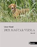 Der Magyar Vizsla - Rita Lell