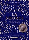 La source: Ouvrez votre esprit, changer votre vie