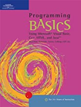 Programming BASICS: Using Microsoft Visual Basic, C++, HTML, and Java (BASICS Series)