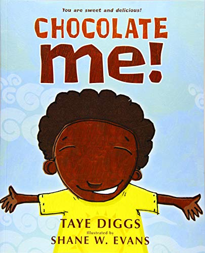 Compare Textbook Prices for Chocolate Me Illustrated Edition ISBN 9781250068019 by Diggs, Taye,Evans, Shane W.