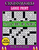 Crossword Large Print Puzzles Book For seniors: Awesome Large Print Medium Level Crossword Puzzle Book For Seniors Men And Women With Solutions.