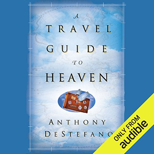 A Travel Guide to Heaven audiobook cover art