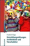 Entwicklungsstörungen im Kleinkind- und Vorschulalter (Beiträge zur Frühförderung interdisziplinär)
