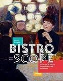 Bistroscope, l'Histoire de France racontée de cafés en bistrots