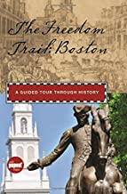 Freedom Trail: Boston: A Guided Tour Through History (Historical Tours)