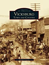 Vicksburg: Town and Country (Images of America)