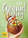 Coconut Cooking: Da, iss die Kokosnuss! (GU Happy healthy kitchen)