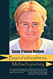 Beyond Schizophrenia: Michael's Journey (Reflections of America)