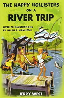 The Happy Hollisters on a River Trip: (Volume 2) by [Jerry West, Helen S. Hamilton]
