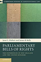Parliamentary Bills of Rights: The Experiences of New Zealand and the United Kingdom (Cambridge Studies in Constitutional Law Book 11)