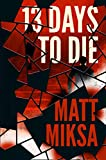 13 Days to Die: A Novel