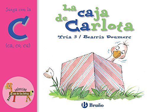 La caja de Carlota: Juega con la c (ca, co, cu) (Castellano - A PARTIR DE 3 AÑOS - LIBROS DIDÁCTICOS - El zoo de las letras)