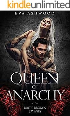 Queen of Anarchy (Dirty Broken Savages Book 2)