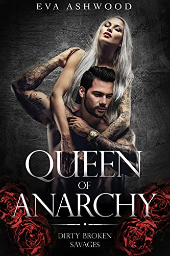 Queen of Anarchy (Dirty Broken Savages Book 2) (English Edition)