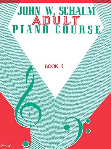 Adult Piano Course, Bk 1 (John W. Schaum Adult Piano Course, Bk 1)