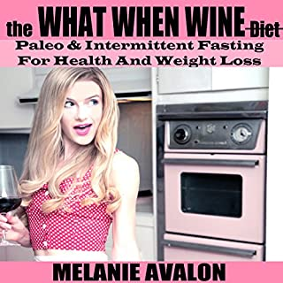The What When Wine Diet: Paleo and Intermittent Fasting for Health and Weight Loss                   By:                                                                                                                                 Melanie Avalon                               Narrated by:                                                                                                                                 Melanie Avalon                      Length: 6 hrs and 51 mins     148 ratings     Overall 4.1