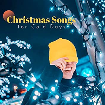 Christmas Songs for Cold Days: 15 Essential Christmas Melodies, Winter Holiday, Christmas Day, Enjoy with Friends or Family, Magical Atmosphere
