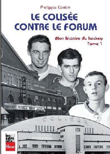 Le Colisee Contre le Forum : Mon Histoire du Hockey