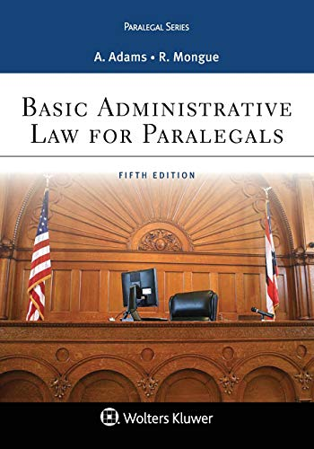 Compare Textbook Prices for Basic Administrative Law for Paralegals Aspen Paralegal 5 Edition ISBN 9781454808930 by Adams, Anne