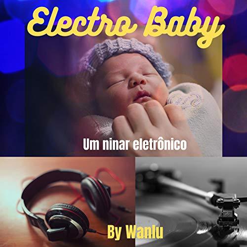 Electro Baby: Um Ninar Eletrônico