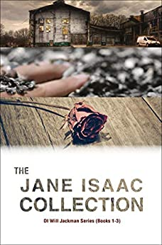 The Jane Isaac Collection (The DI Will Jackman Thrillers) by [Jane Isaac]
