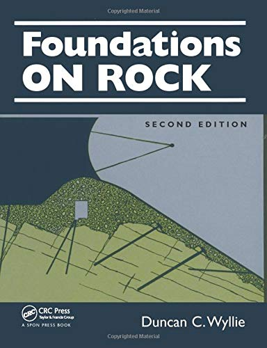 Foundations on Rock: Engineering Practice, Second Edition
