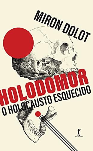 Holodomor: o Holocausto Esquecido
