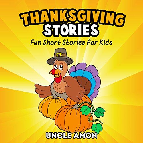 Thanksgiving Stories for Children + Thanksgiving Jokes: Fun Thanksgiving Short Stories for Kids audiobook cover art