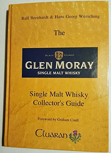 The Glen Moray Single Malt Whisky Collector´s Guide