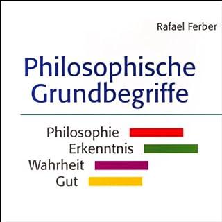 Philosophische Grundbegriffe                   Autor:                                                                                                                                 Rafael Ferber                               Sprecher:                                                                                                                                 Detlef Kügow                      Spieldauer: 4 Std. und 56 Min.     4 Bewertungen     Gesamt 3,5