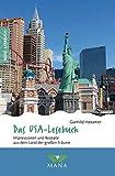 Das USA-Lesebuch: Impressionen und Rezepte aus dem Land der großen Träume (Reise-Lesebuch: Reiseführer für alle Sinne)