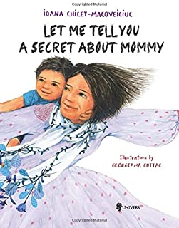 Let me tell you a secret about mommy