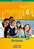 New Highlight - Bayern - Band 4: 8. Jahrgangsstufe: Workbook - Für M-Klassen
